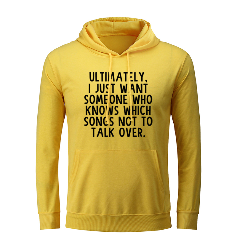 ULTIMATELY,I JUST WANT SOMEONE WHO KNOWS WHICH SONGS NOT TO TALK OVER Men Graphic Hoodie Sweatshirt Strings Hooded Pullover image