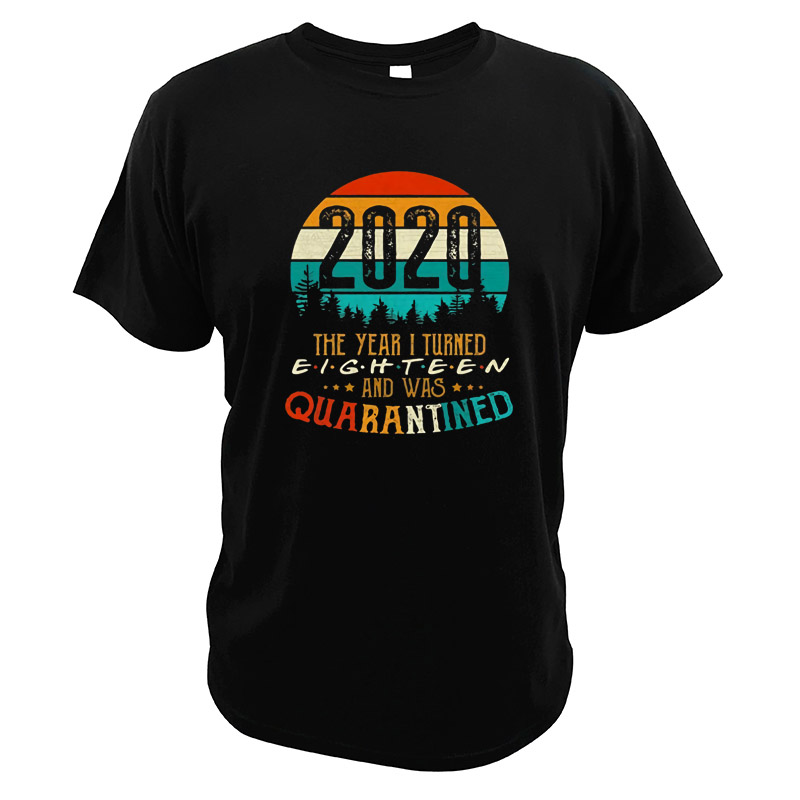 Born In 2002 18th Birthday Gift Ideas Quarantined Funny T-shirt 2020 Distancing Social Digital Print Vintage Tees