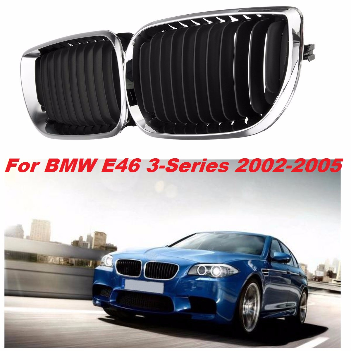 New Pair L+R Chrome Car Front Kidney Grille Grill For BMW E46 3 Series 4-Door Saloon Estate 2001 2002 2003 2004 2005 51137030546