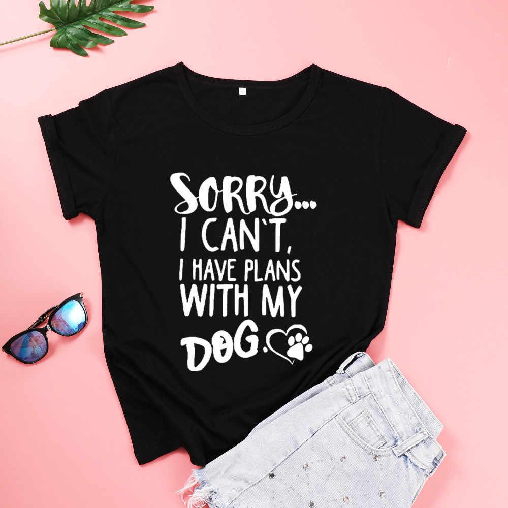 آسف أنا غير قادر على لدي خطط مع بلدي الكلب أمي التي شيرت المرأة القطن موضة إلكتروني طباعة قصيرة الأكمام قميص فتاة س الرقبة تي شيرت