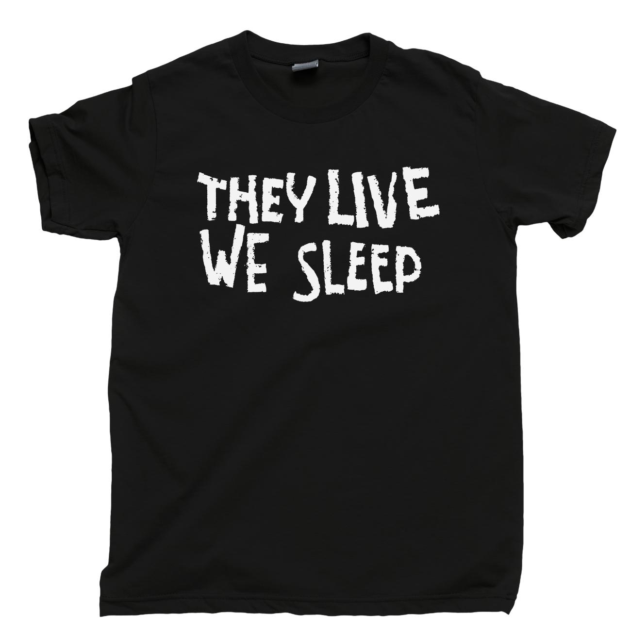 They Live We Sleep T Shirt Rowdy Roddy Piper Sunglasses John Carpenter Movie Tee