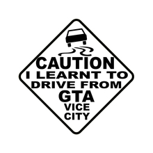 Car Sticker CAUTION I LEARNT TO DRIVE FROM GTA VICE CITY Vinyl Auto & Motorcycles Exterior Accessories Decal,15cm*15cm v i pet кость повёрнутая большая 15cm 13108