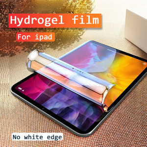 Hydrogel film For iPad 9.7 Air 1 2 3 2017 2018 Screen Protector for ipad 7 10.2 mini 4 5 Pro 11 2020 10.5 Soft Protective Film