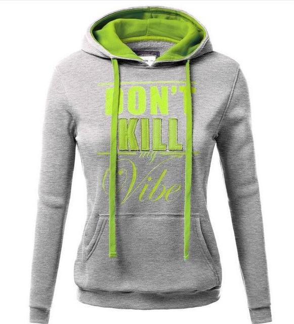 chic women hoodies sweatshirts ladies autumn winter  festivals classics comfort fall clothing don't kill sweat shirts hoodies 5