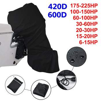 420D 6-225HP Boat Full Outboard Engine Cover Protection Waterproof Sunshade Dust-proof For 6-225HP Motor Black
