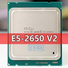 인텔 제온 프로세서 E5 2650 V2 E5 2650 V2 CPU 2.6 LGA 2011 SR1A8 Octa Core 데스크탑 프로세서 e5 2650V2 100% 정상 작동