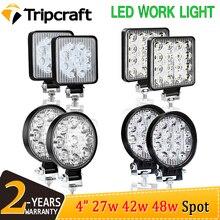 цена на Tripcraft 4 4inch 27W 42W 48W LED Work Light for Offroad Car 4WD Truck Boat Trailer 4x4 SUV ATV 12V 24V Spot beam LED Light Bar