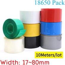 ПВХ термоусадочная трубка для литий-ионной пленки, 10 м, ширина 17 ~ 80 мм, 18650 дюйма