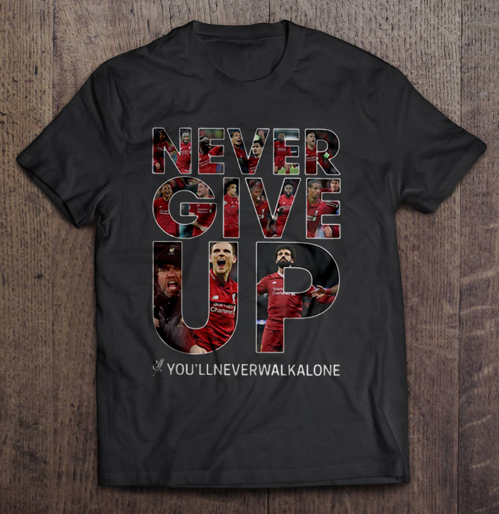 Never Give Up You'Ll Never Walk Alone Liverpooltshirts