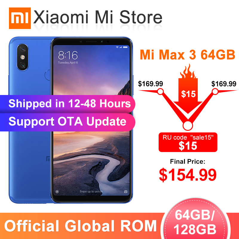 Xiaomi Max 3 6GB 128GB Max-3 64GB/6GB LTE/CDMA/WCDMA/GSM Quick Charge 3.0 Octa Core Fingerprint Recognition