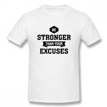 2019 Mens Basic Short Sleeve T-Shirt 3D Print t shirt Be Stronger Than Your Excuses Cotton Funny T-shirt home Top Tees