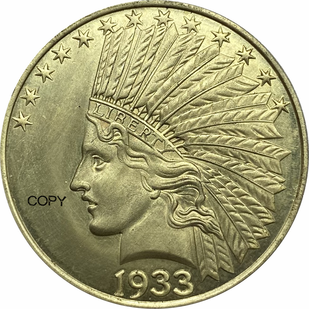 United States Of America 10 Dollars 1933 Liberty Indian Head Eagle with motto IN GOD WE TRUST Gold Brass Metal Copy Coins