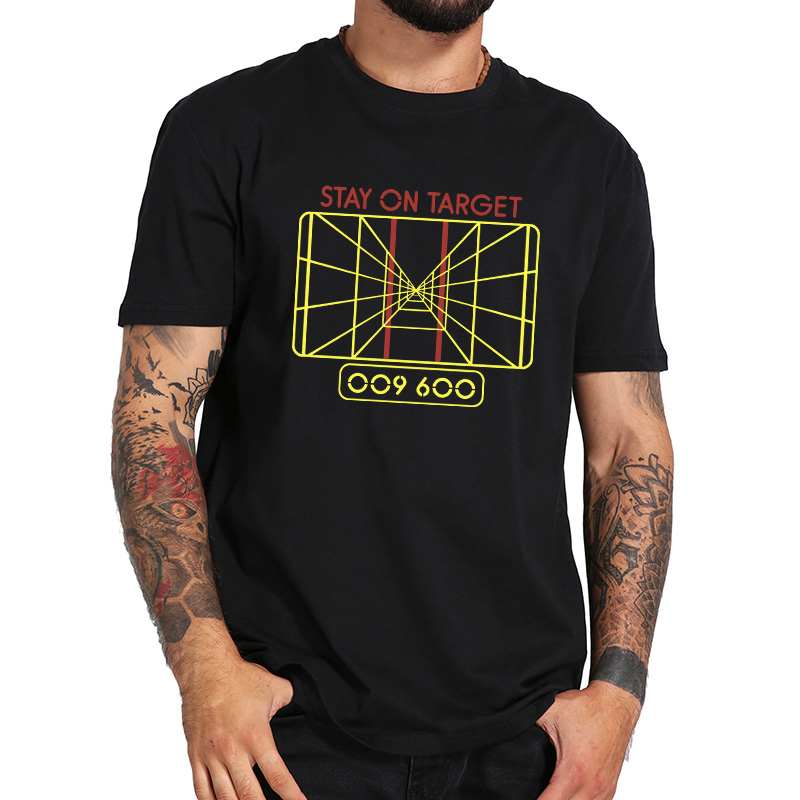 Star Wars T Shirt Stay On Target Geek TShirt Davish Krail Quote 100% Cotton EU Size Breathable Soft Tee Shirts