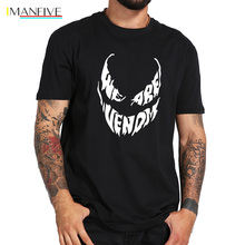 We Are Venom T Shirt Superhero Cool Anime Camiseta Homme 100% Cotton Originality Comic T-shirt Drop Ship