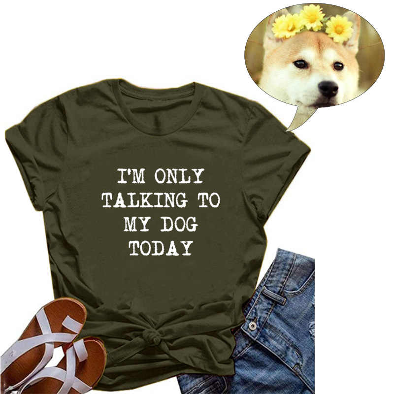 KANGMOON I/'M ONLY Talking to My Dog Today Letter Print Shirt Women Short Sleeve Tee Tops