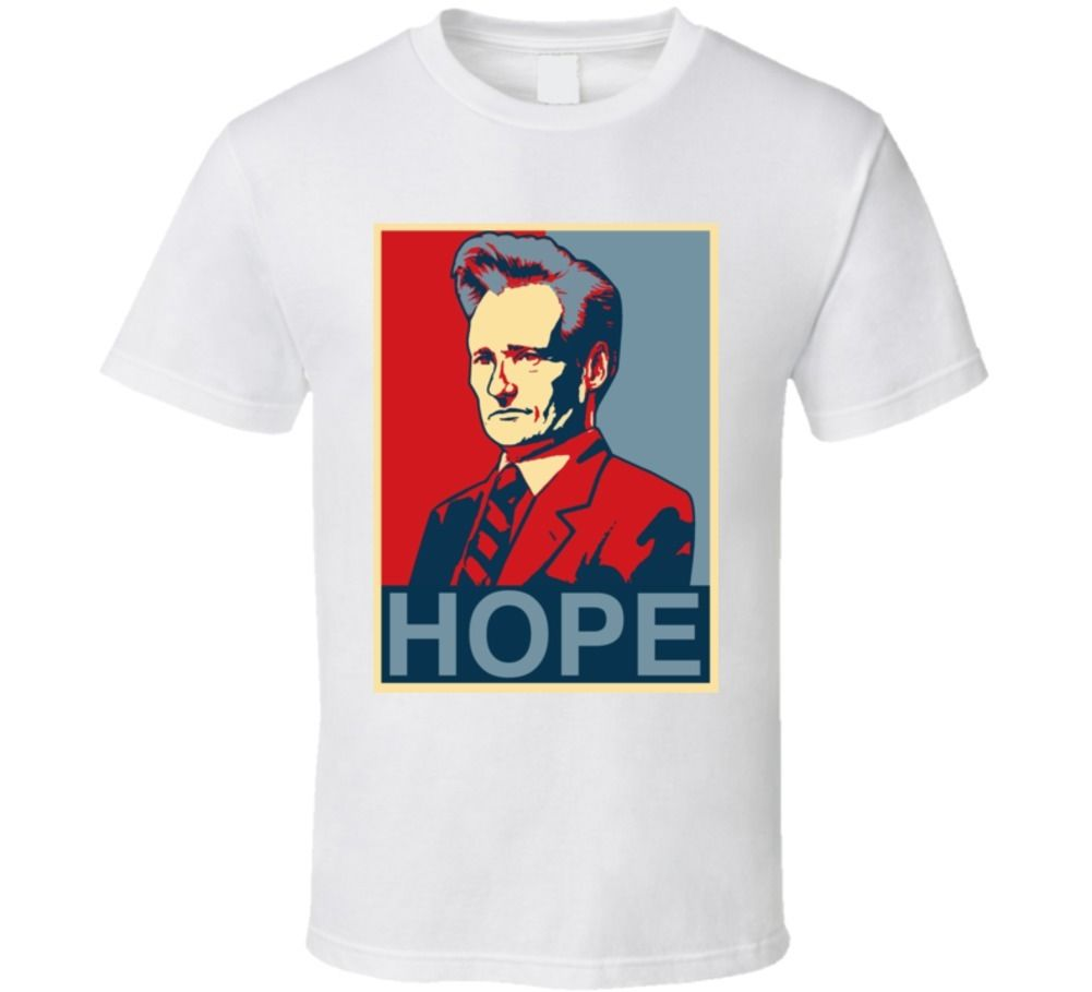 Conan Obrien <font><b>Tonight</b></font> <font><b>Show</b></font> Hope T Shirt Cool Casual pride t shirt men Unisex New Fashion tshirt free shipping tops ajax image