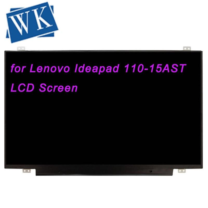 Affichage pour Lenovo Ideapad 110-15AST matrice d'écran pour IdeaPad 110-15 AST 110 15 Lapotp écran LCD 1366x768 HD éblouissement 30 broches