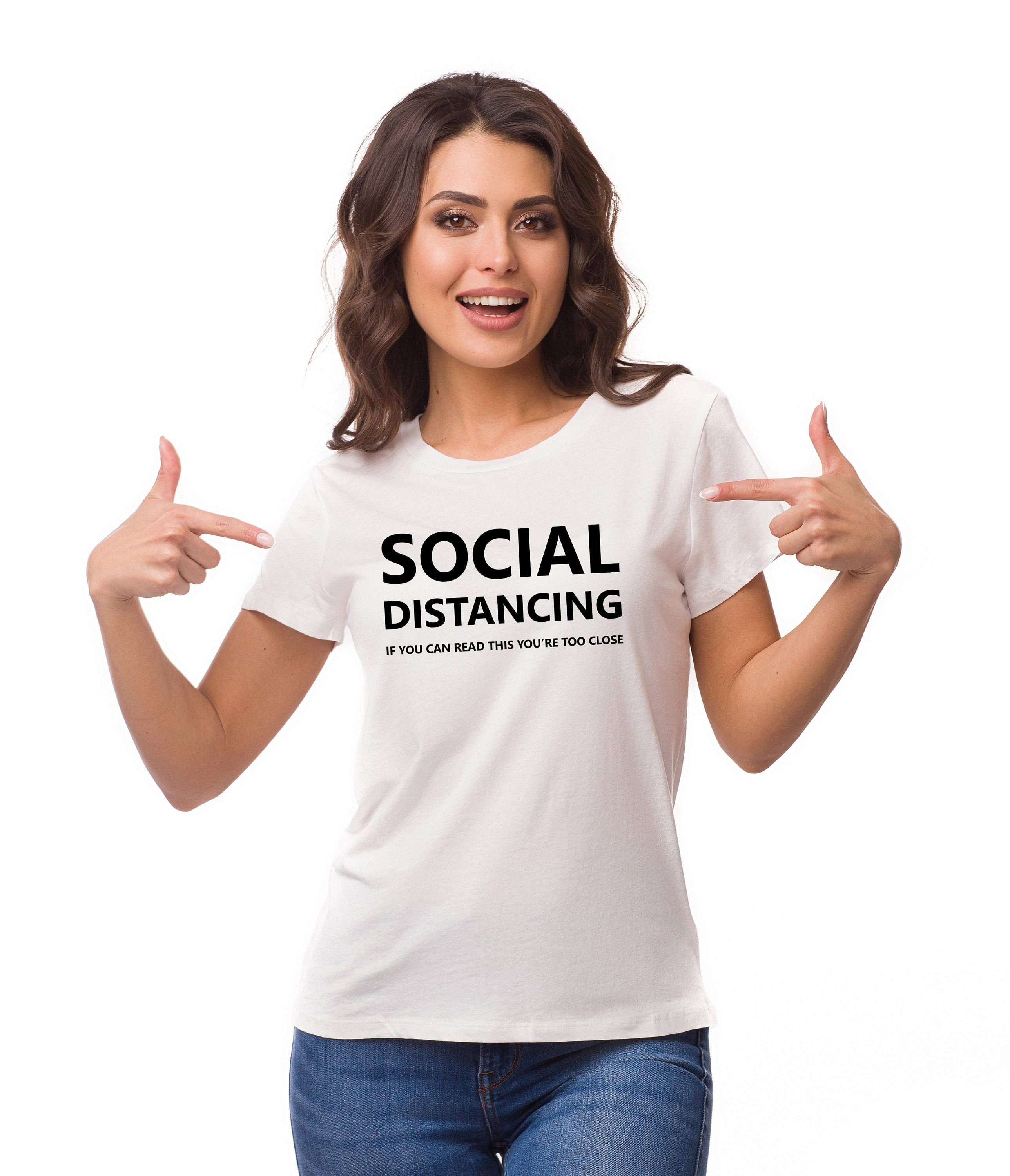 SOCIAL DISTANCING Letter Women Summer T Shirt YOU'RE TOO CLOSE Funny Print Casual Tees Tops Aesthetic Streetwear Ropa De Mujer