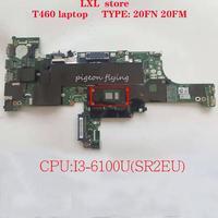 T460 motherboard Mainboard Para Thinkpad laptop 20FN 20FM BT462 NM A581 CPU:I3 6100U DDR3L FRU 01AW322 01AW323 01AW321 01HW827 OK|Placa-mãe para notebook| |  -