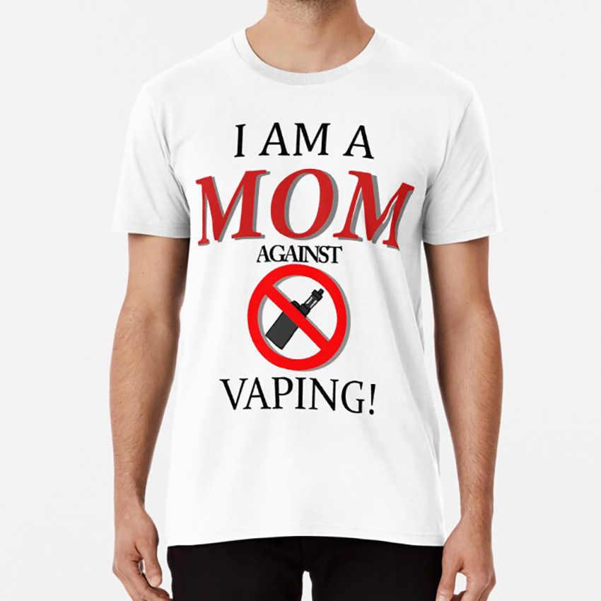 Aku Seorang Ibu Terhadap Vaping! T Shirt Vape Vaping Vape Buruk Vaping Buruk Vape Nation Meme Meme Kemeja Kanker Mati Kendrick Lamar