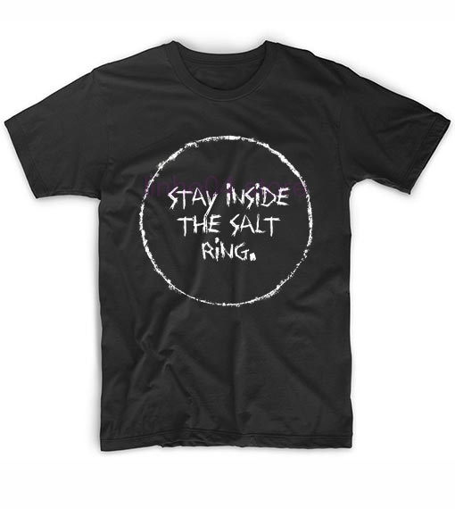 Stay Inside The Salt Ring Supernatural Quotes T-Shirt Cotton casual cool short-sleeved T-shirt image