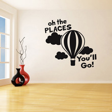 Places youll go Removable Wall Stickers for Living Room Vinyl Waterproof Decals Decoration Windows Art Decor Murals LW382