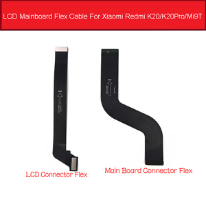 Motherboard LCD Display Flex Cable For Xiaomi Redmi K20 / K20 PRO FPC Main Board Flex Ribbon For Mi 9T Mi9t MainBoard Parts