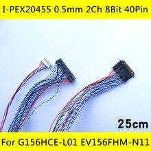 עבור G156HCE L01 EV156FHM N11 I PEX 20455 40P 2CH 8Bit 40 סיכות 0.5mm Pitch הכפול 8 קצת LED 3WLED מסך כבל LVDS כבל