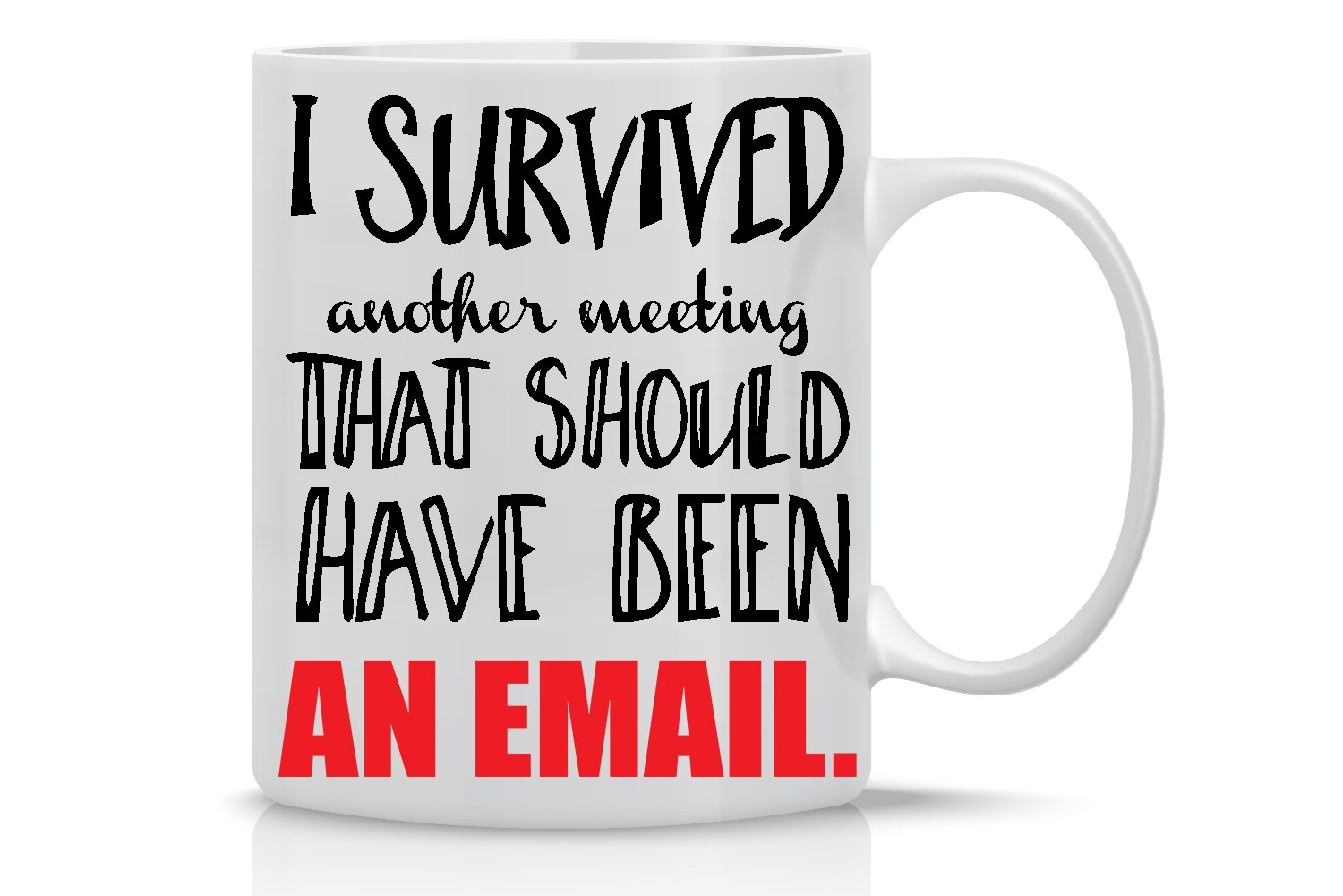 I Survived Another Meeting That Should Have Been An Email Classic Mug