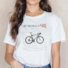 Letras todo lo que necesitas es amor/una bicicleta camisetas divertidas mujeres vintage anatomía bicicleta diseño verano superior camiseta femenina camiseta personalizada