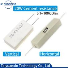 2PCS 20W Cerâmica Cimento Power Resistência 5% 0.1-100K 0.33 1 0.5 2 2.2 3 3.3 4 5 8 10 30 33 50 100 200 300 470 680 820 K 50 1K Ohm