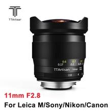 TTArtisan 11mm F2.8 מלא מסגרת מצלמה עדשת Fisheye קצה עבור Sony E לייקה M ניקון Z הר מצלמות A7R3 a7S A6300 Z6 Z7