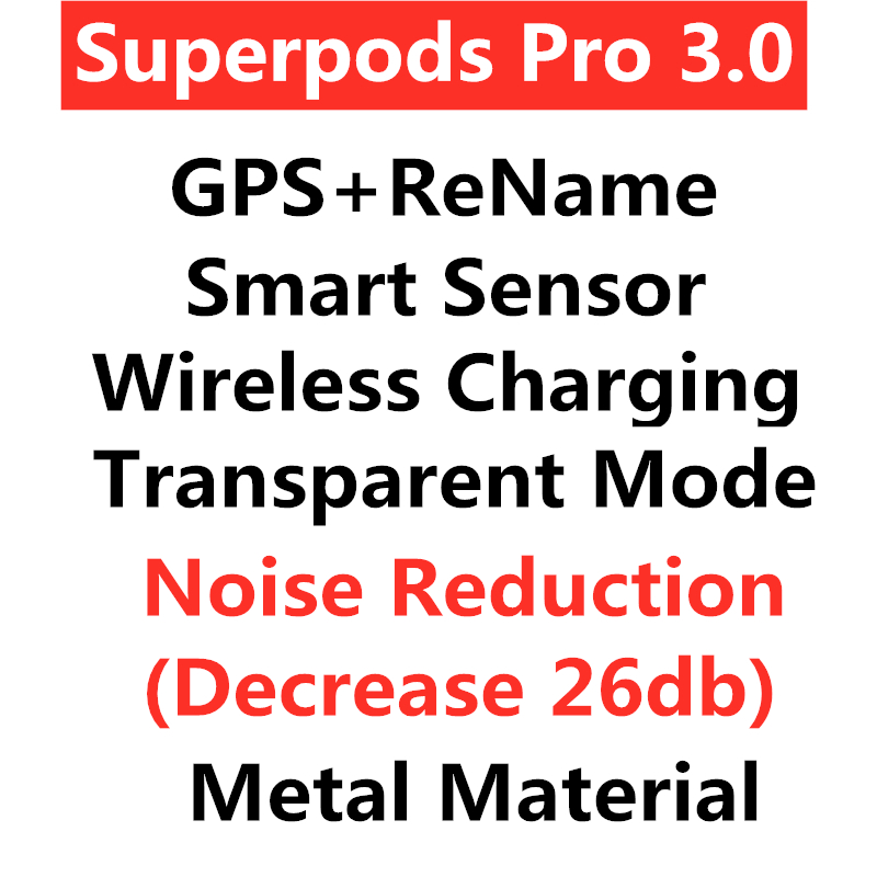 Superpods V3 0 with Positioning Name Change Smart Sensor Wireless charging Noise Reduction Transparent mode free