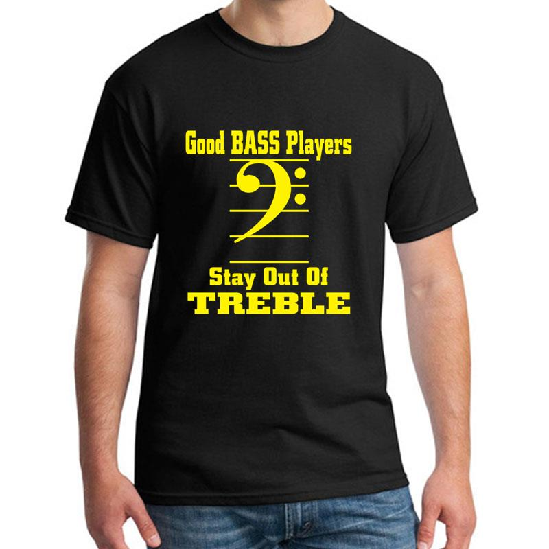 BASS PLAYERS STAY Out Of Treble Unisex Cotton T-Shirt Tee Shirt