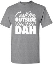 Men's Cash Me Outside How Bow Dah Tee Shirt New Arrivals Summer 2020 Breathable All Cotton Short Sleeve Round Neck Tshirt(China)