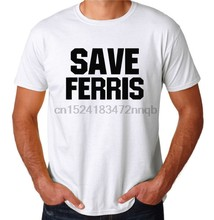 Save Ferris 80& Party Costume Classic Teen Movie Novelty New Mens White T-Shirt New Arrival Male Tees Casual Boy T Shirt(China)