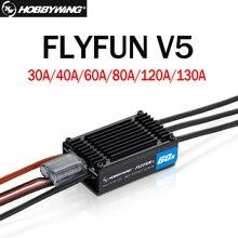 Контроллер скорости Hobbywing FlyFun V5 30A 80A 60A 120A 130A бесщеточный ESC 3 6S Lipo с функцией Део для радиоуправляемых летательных аппаратов квадрокоптеров