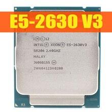 Xeon E5 2630 V3 CPU 8-Core 2.4 GHz 8.0GT/s 20MB Serve LGA 2011-3 2630V3 processor CPU 100% normal work