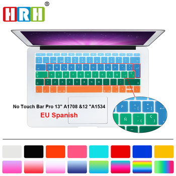 HRH Rainbow Spanish Keyboard Cover Silicone Skin For Mac Pro 13  A1708 (2016 Version, No Touch Bar)  for Macbook 12 Inch A1534 hrh rainbow eu spanish silicone keyboard protective film for mac pro 13 15 a1706 a1707 a1989 a1990 a2159 with touch bar