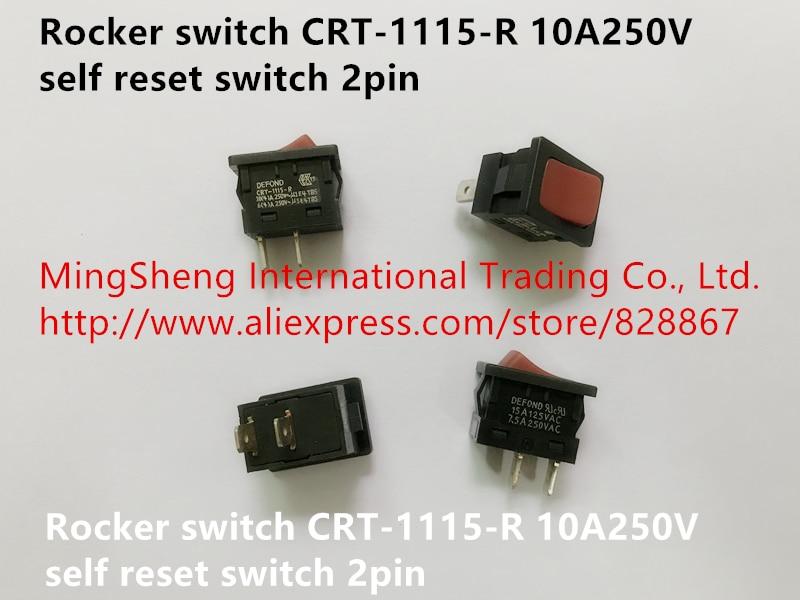 Original New 100% Rocker Switch CRT-1115-R Self Reset Switch 2pin 10A250V