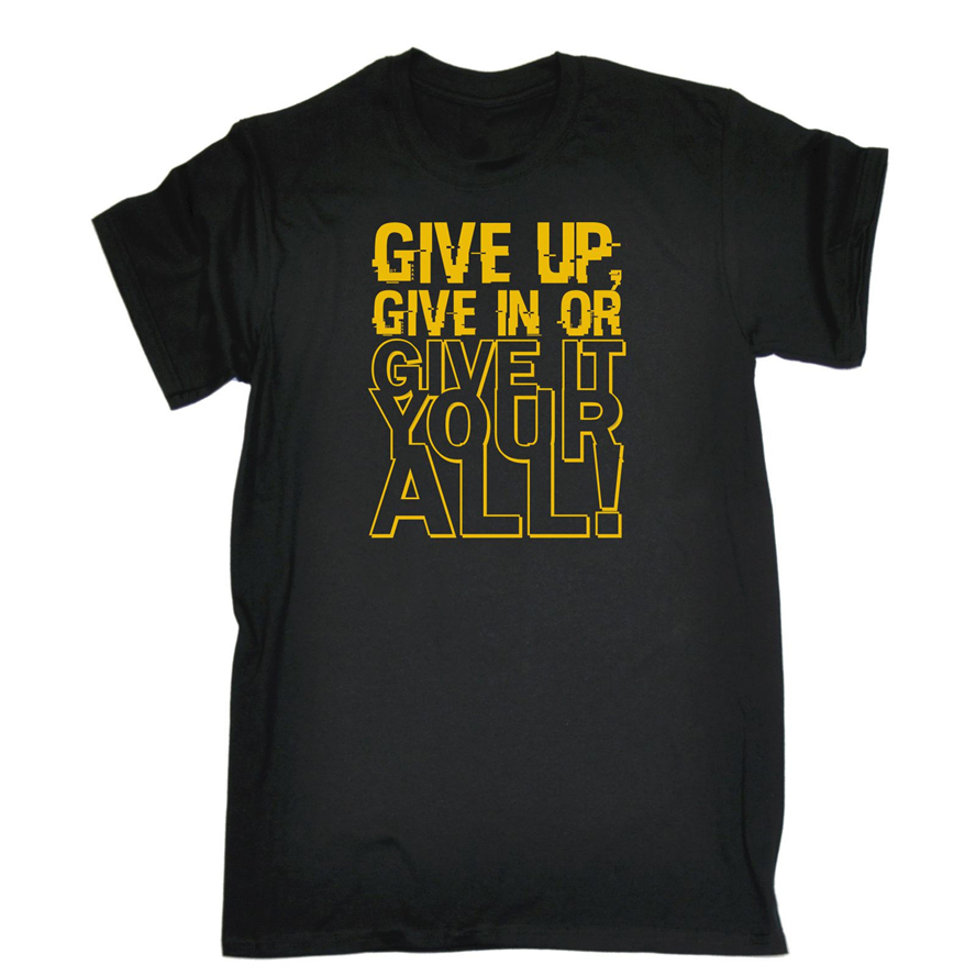 Give Up Give It All T-Shirt Motivation Training Tee Top Funny Birthday Gift Fashion Classic Tee Shirt image