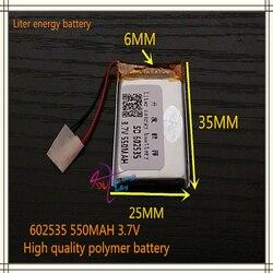 Bateria de polímero de lítio 602535 3.7V 550MAH 582535 pode ser personalizado por atacado CE FCC ROHS MSDS 550MAH qualidade certificação