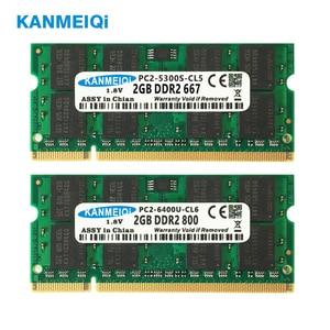 Image 3 - KANMEIQi DDR2 4GB (2pcs X 2 GB) PC2 6400 800MHZ 533/667MHZ עבור מחשב נייד SO DIMM זיכרון RAM 200pin 1.8V