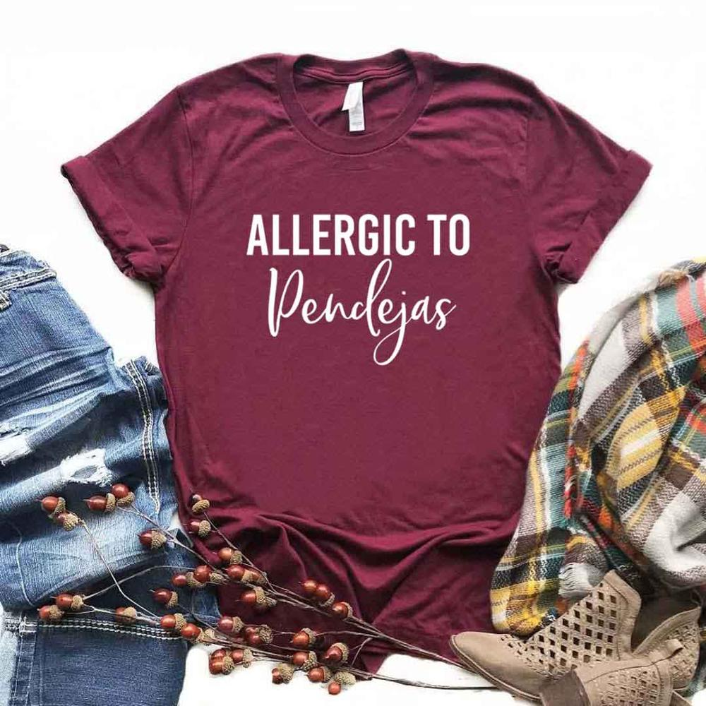 Allergic To Pendejas Print Women Tshirts Cotton Casual Funny T Shirt For Lady  Top Tee Hipster 6 Color Drop Ship NA-648