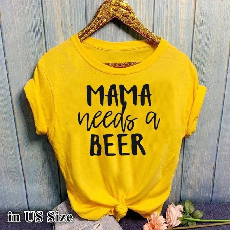 엄마는 맥주가 필요합니다 편지 인쇄 T 셔츠 여성 짧은 소매 O 넥 느슨한 Tshirt 2020 여름 여성 티 셔츠 탑스 Camisetas Mujer