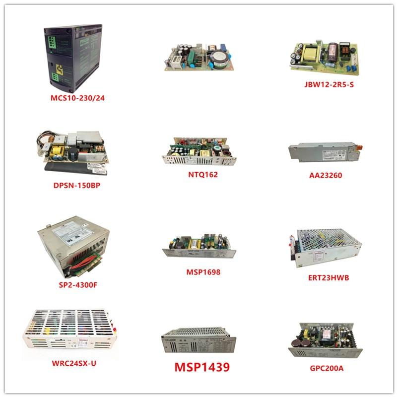 MCS10-230/24| LDC30F-1| JBW12-2R5-S| DPSN-150BP| NTQ162| AA23260| SP2-4300F| MSP1698| ERT23HWB| WRC24SX-U| MSP1439| GPC200A Used