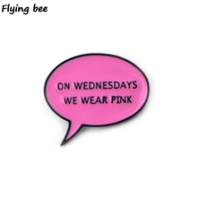 Flyingbee Mean Girls Pins ON WEDNESDAYS WE WEAR PINK Pin Letter Brooch Women fashion Funny Enamel Jewelry Gifts X0417