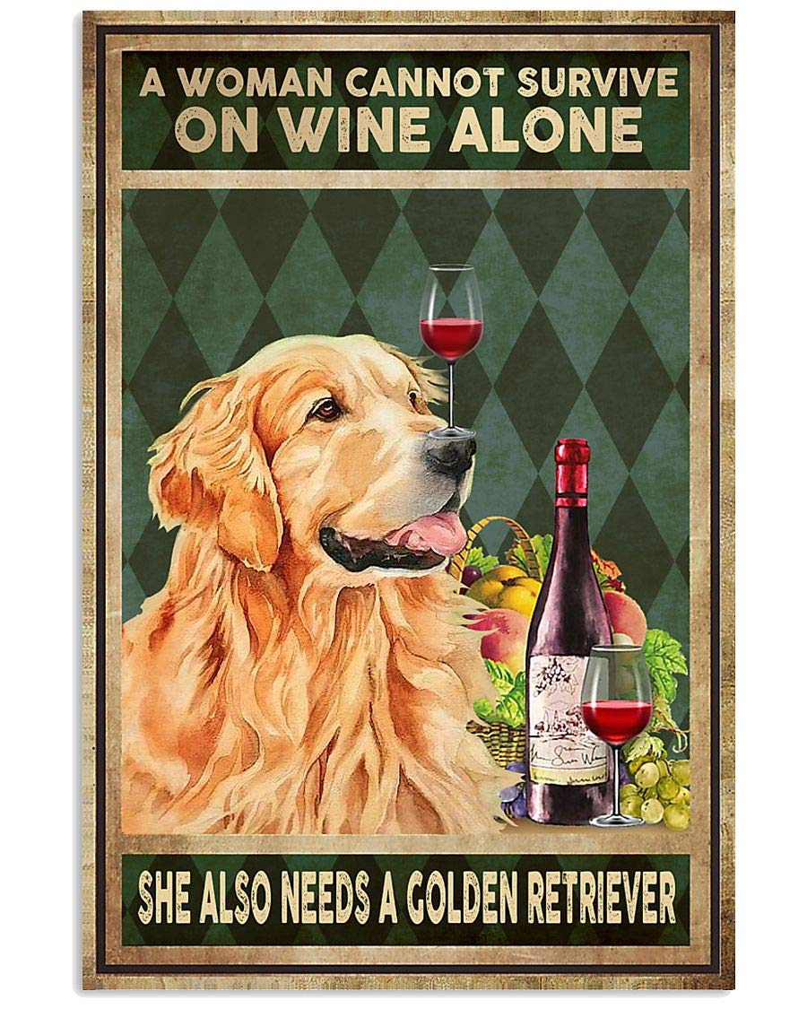 Golden Dog A Woman Cannot Survive On Wine Alone She Also Need A Golden Retriever Gifts Wall Decor Art Gifts Lovers Poster