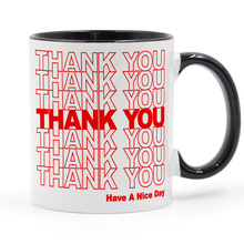 THANK YOU Have a Nice Day Repeat Graphic Coffee Mug Ceramic Cup Gifts 11oz свитшот print bar have a cup of stfu