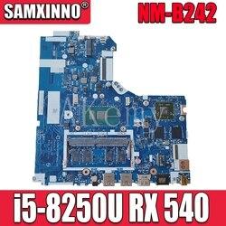 Dla For Lenovo Ideapad 320-15IKB płyta główna do laptopa z i5-8250U RX 540 4GB pamięci RAM DDR4 5B20Q11147 NM-B242 100% testowane szybka wysyłka